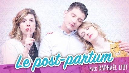 Le post-partum (feat. RAPHAEL LIOT) - Parlons peu Mais parlons