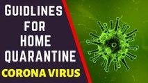 Coronavirus, Home Quarantine Vlog, Home Quarantine Procedures, Quarantine Guidelines, lockdown