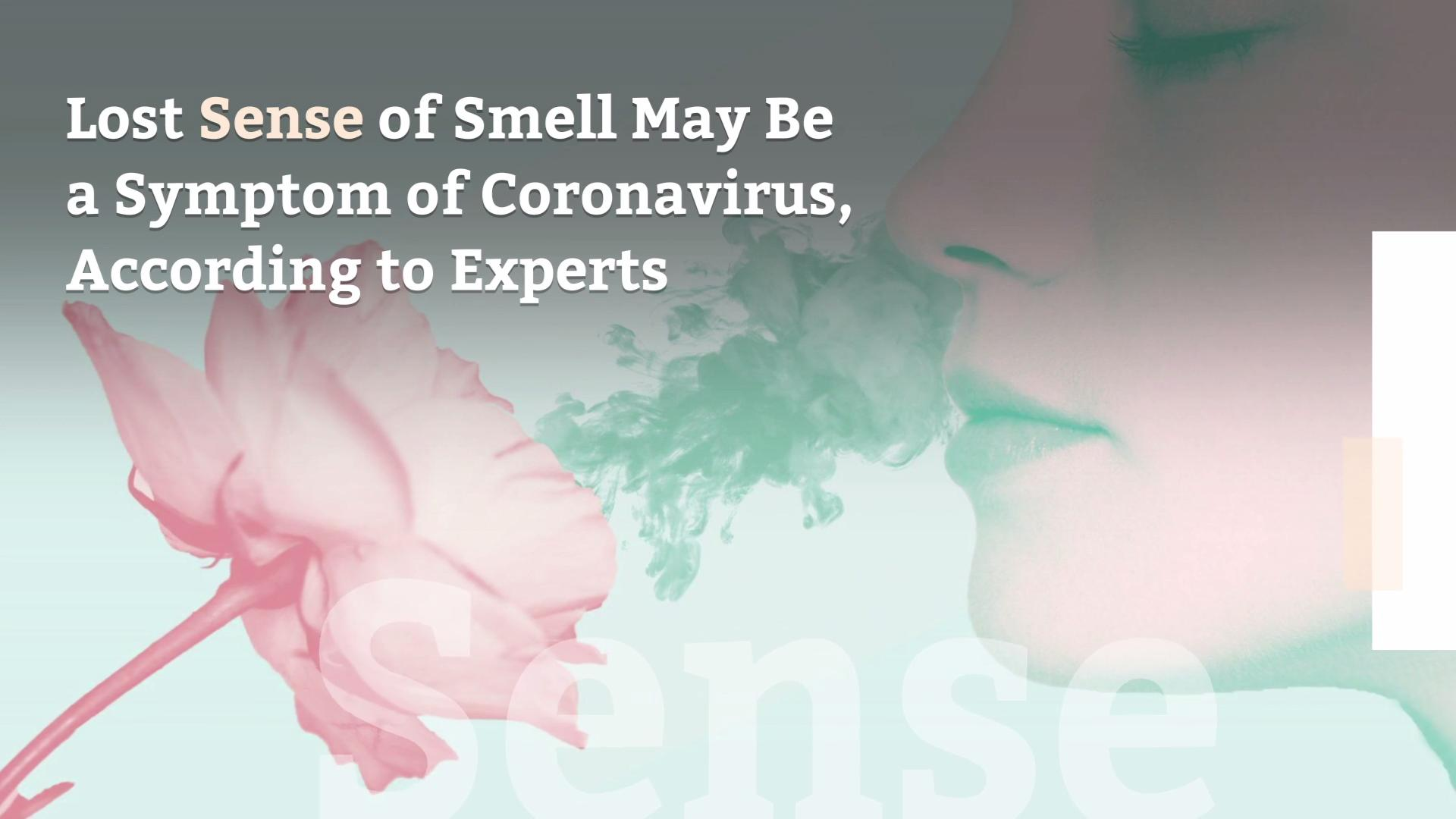 Lost Sense of Smell May Be a Symptom of Coronavirus, According to Experts
