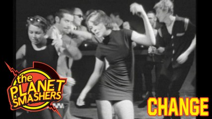 The Planet Smashers - Change (From The Vaults - official)