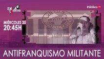 Juan Carlos Monedero y el antifranquismo militante 'En la Frontera' - Miércoles, 25 de marzo de 2020