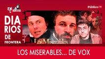 Diarios de Frontera: Los Miserables... de Vox - En la Frontera, 25 de marzo de 2020