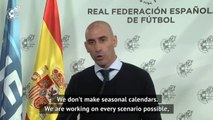Rubiales won't rush remaining fixtures once season resumes