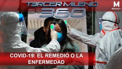 Tercer Milenio 360 l COVID-19: El remedio o la enfermedad  l 25 de Marzo