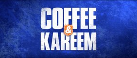 COFFEE & KAREEM (2020) Bande Annonce VF - HD