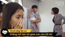 Người Thứ 3 #42 - Cho Vợ Nhí Chăm Sóc Con Ruột và Cái Kết | Túesday | Short Film 2020 - Instant Noodle 42