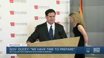 "GOV. Ducey: ""We have time to prepare"""