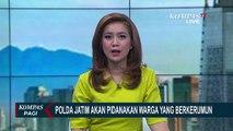 Cegah Penyebaran Corona, Polda Jatim Akan Pidanakan Warga yang Berkerumun