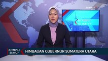 Himbauan Gubernur Sumut Edy Rahmayadi Untuk Mengantisipasi Mewabahnya Covid-19