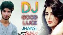Jalwa Tera Jalwa bhakti song DJ GOOD LUCK JHANSI mob.6392147209