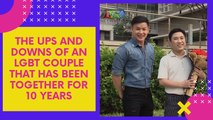 THE UPS AND DOWNS OF AN LGBT COUPLE THAT HAS BEEN TOGETHER FOR 10 YEARS