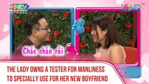 THE LADY OWNS A TESTER FOR MANLINESS TO SPECIALLY USE FOR HER NEW BOYFRIEND