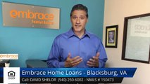 David Shelor Embrace Home Loans - Blacksburg, VA BlacksburgIncredibleFive Star Review by J Sc...