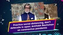 Practice social distancing: Amitabh Bachchan