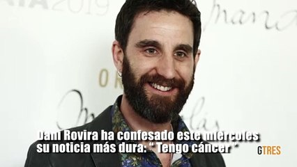 Dani Rovira anuncia que tiene cáncer
