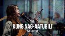 'kung nag-aatubili' – Syd Hartha