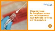 Coronavirus : la Belgique lance un nouveau test qui détecte le virus en 15 minutes