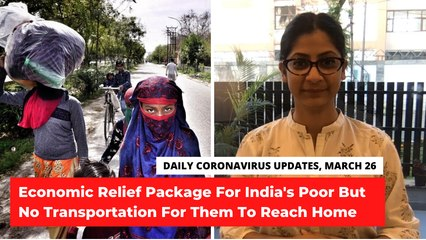 Coronavirus Updates, March 26: Economic Relief Package For India's Poor, 649 COVID-19 Cases Reported So Far