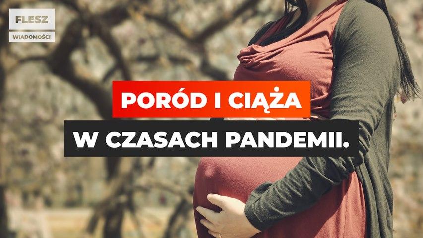 Poród i ciąża w trakcie pandemii.