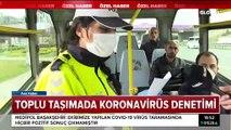 Toplu taşımada koromavirüs denetimi!