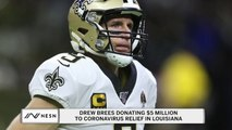 Drew Brees Donating $5 Million To Coronavirus Relief In Louisiana