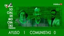Socialdemócratas Perdidos - Ayuso 1 - 0 Comunistas - En la Frontera, 26 de marzo de 2020