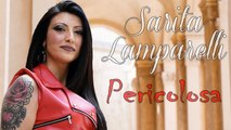 Sarita Lamparelli - Pericolosa (Ufficiale 2020)