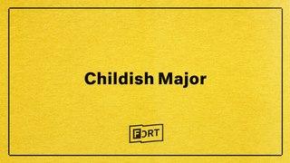 Childish Major - Digital FADER FORT