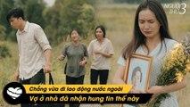 Người Thứ 3 #41 - Bỏ Nhà Đi Xuất Khẩu Lao Động Và Cái Kết | Short film 2020 - 3rd Person 41 - Leaving Home To Export Labor And The End