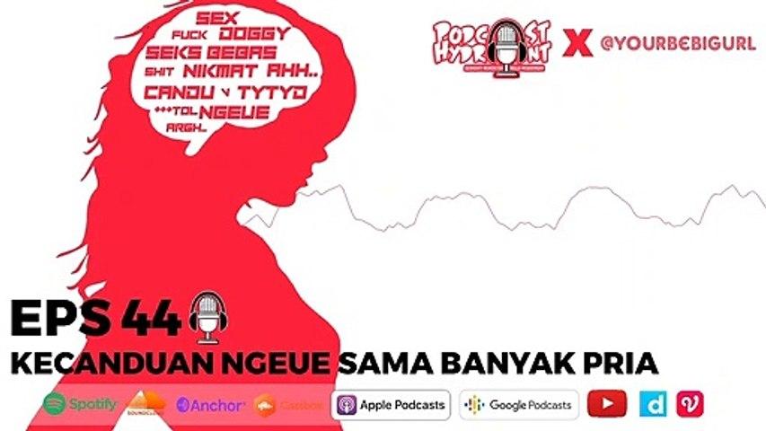 Podcast Hydrant Eps 44 Kecanduan Ngeue Sama Banyak Pria with @yourbebigurl