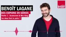 La figure de l'espion dans les séries (partie 1) - La chronique de Benoît Lagane