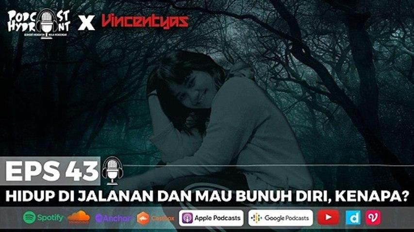 Podcast Hydrant Eps 43 Hidup di Jalanan dan Mau Bunuh Diri with Vincentyas