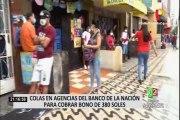 Colas en agencias del Banco de la Nación para cobrar bono de 380 soles