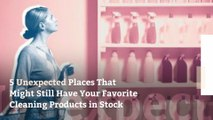 5 Unexpected Places That Might Still Have Your Favorite Cleaning Products in Stock
