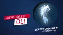 """""""Le poisson d'argent"""", par Nina Bouraoui - Une histoire et Oli !"""