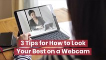 Look Your Best On Webcam