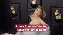 Ariana Grande Might Send You Money