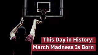The Birth Of March Madness
