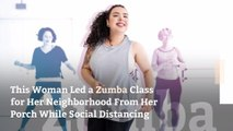 This Woman Led a Zumba Class for Her Neighborhood From Her Porch While Social Distancing