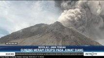 Gunung Merapi Erupsi, Kolom Abu Capai Tinggi 5.000 Meter