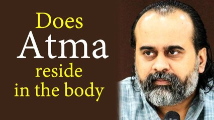 Atma does not reside in the body, nor does Atma ever leave the body || Acharya Prashant (2020)