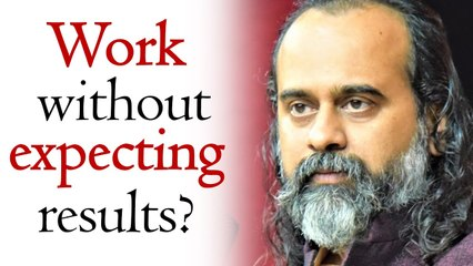 Is it possible to work without expecting results   Acharya Prashant, on Bhagvad Gita (2020)