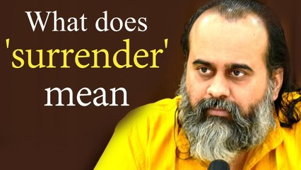 What does 'surrender' mean in spirituality? || Acharya Prashant (2020)