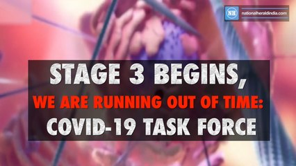Stage 3 begins, we are running out of time- Covid-19 task force.mov-New
