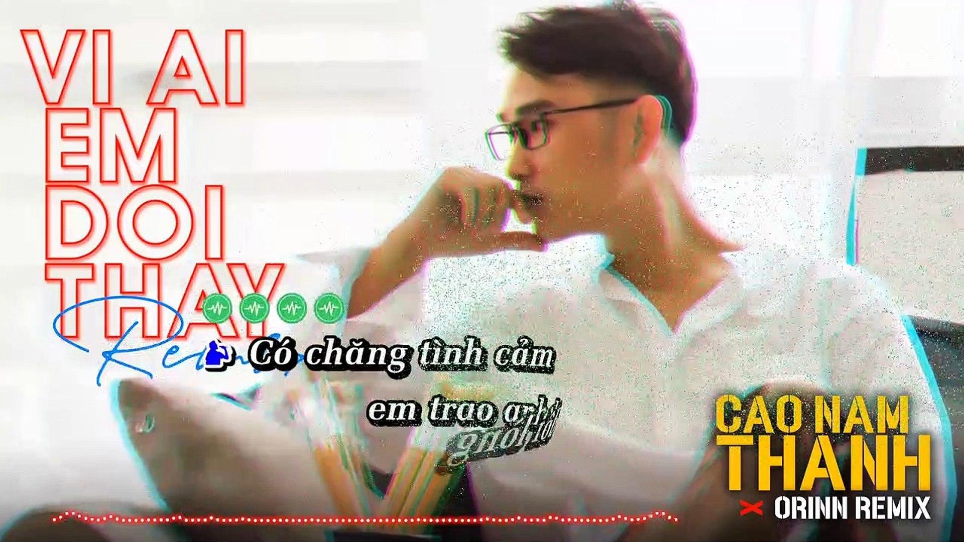 [Karaoke] Vì Ai Em Đổi Thay (Remix) - Cao Nam Thành [Beat Gốc]