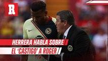 Miguel Herrera habla sobre supuesto castigo a Roger Martínez