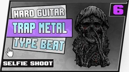 [ FREE ] Hard Aggressive Guitar Trap Metal Type Beat    Selfie Shoot
