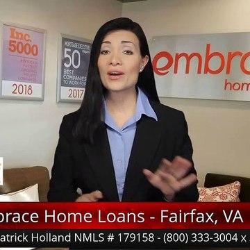 Patrick Holland NMLS # 179158 Embrace Home Loans - Fairfax, VA Fairfax Impressive5 Star Revie...