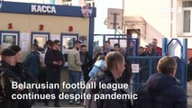Coronavirus: Belarusian football fans brush off virus fears as league plays on
