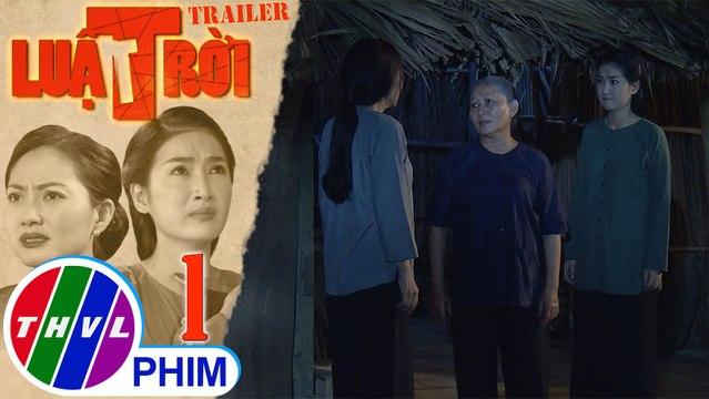 Luật trời - Tập 1[1]: Mẹ Trang khuyên con gái đừng tin lời Bách vì anh đến để trêu ghẹo Thảo